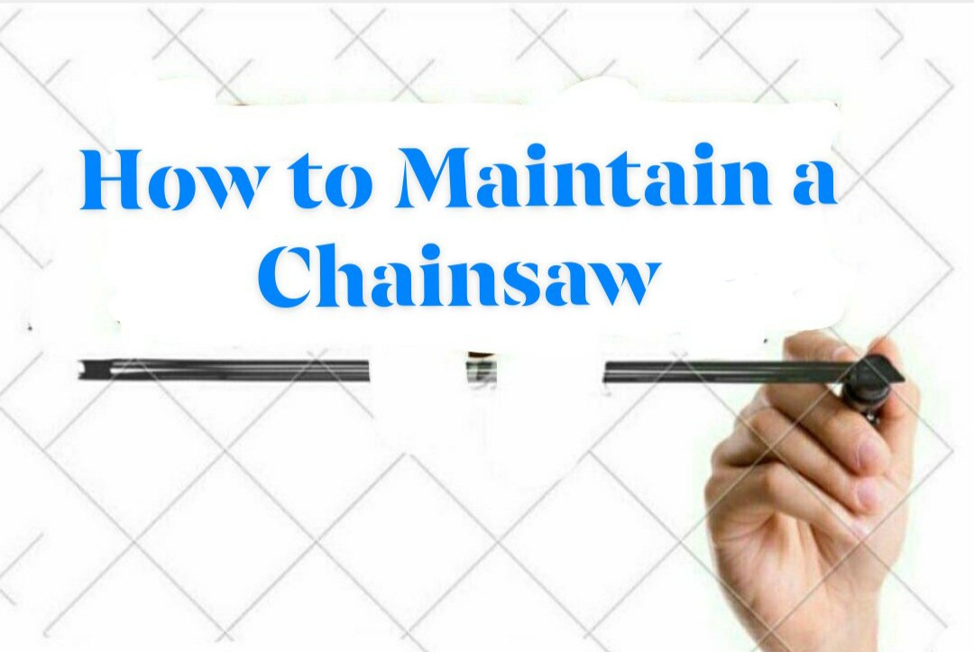 How to Maintain a Chainsaw
