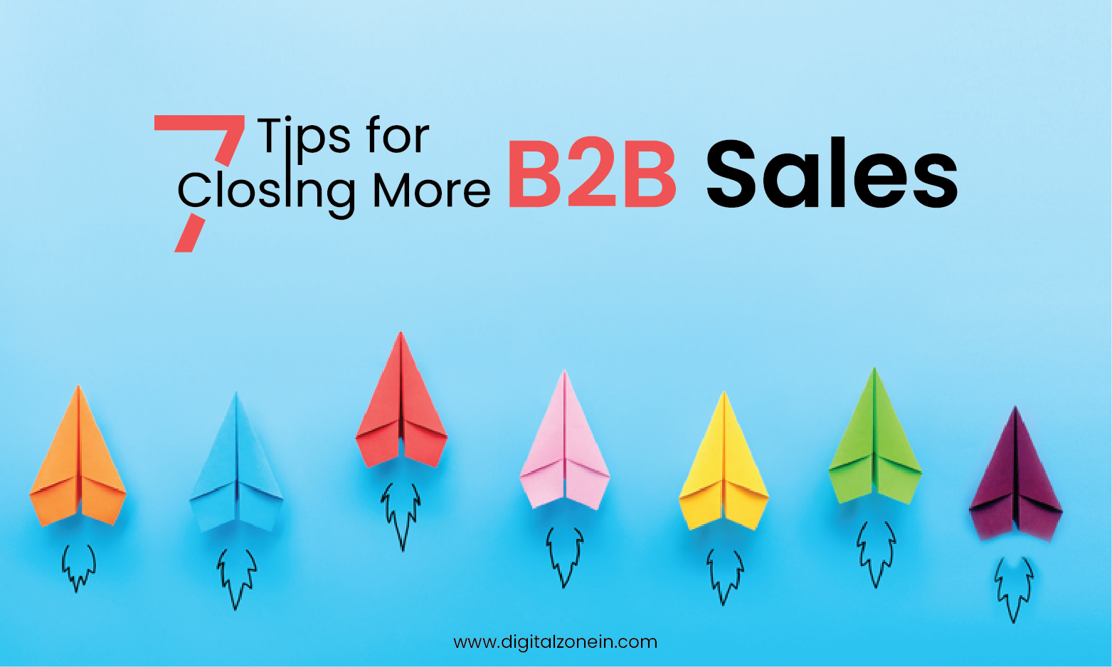7 Tips for Closing More B2B Sales-01