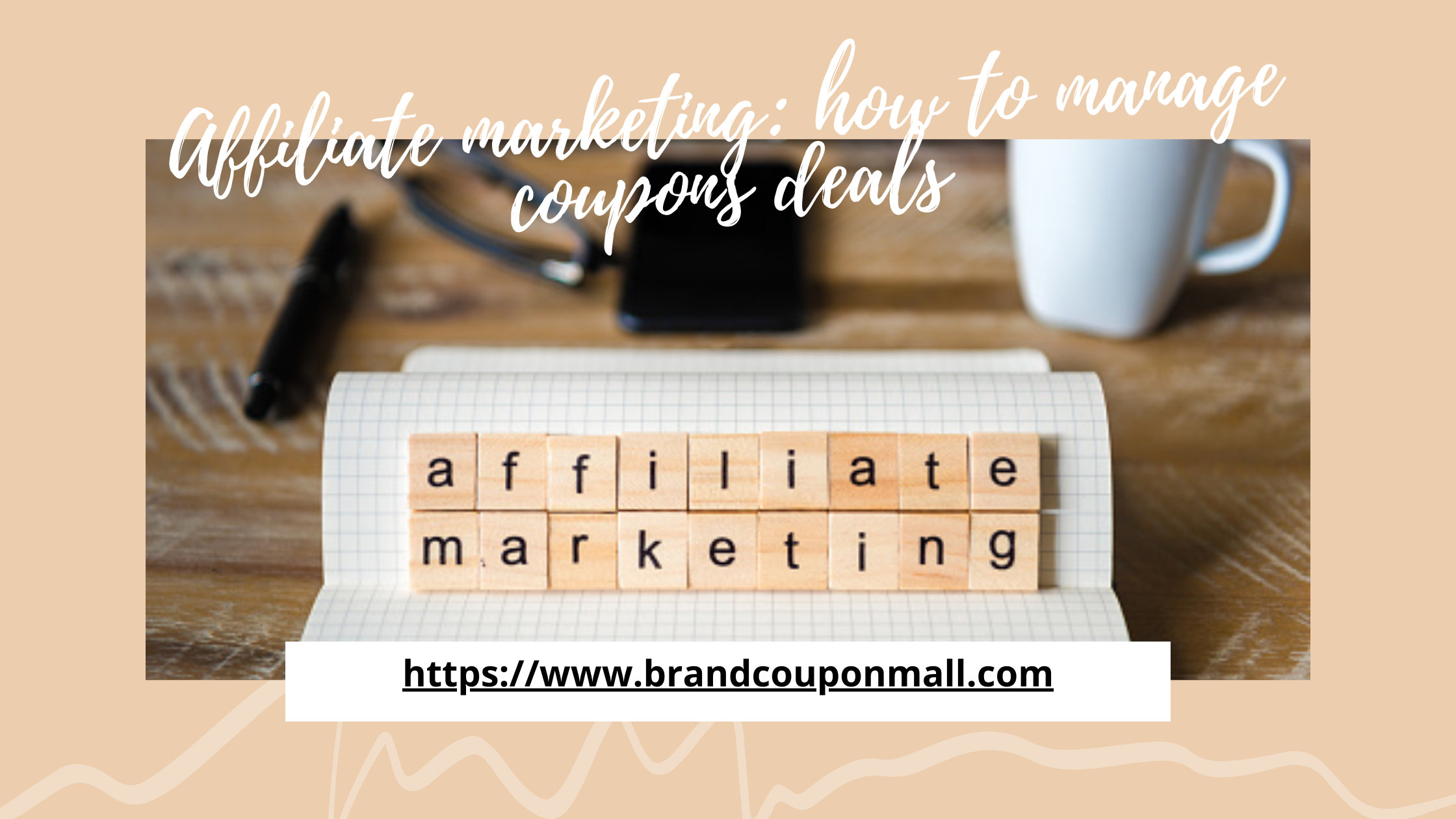 Affiliate marketing: how to manage coupons deals