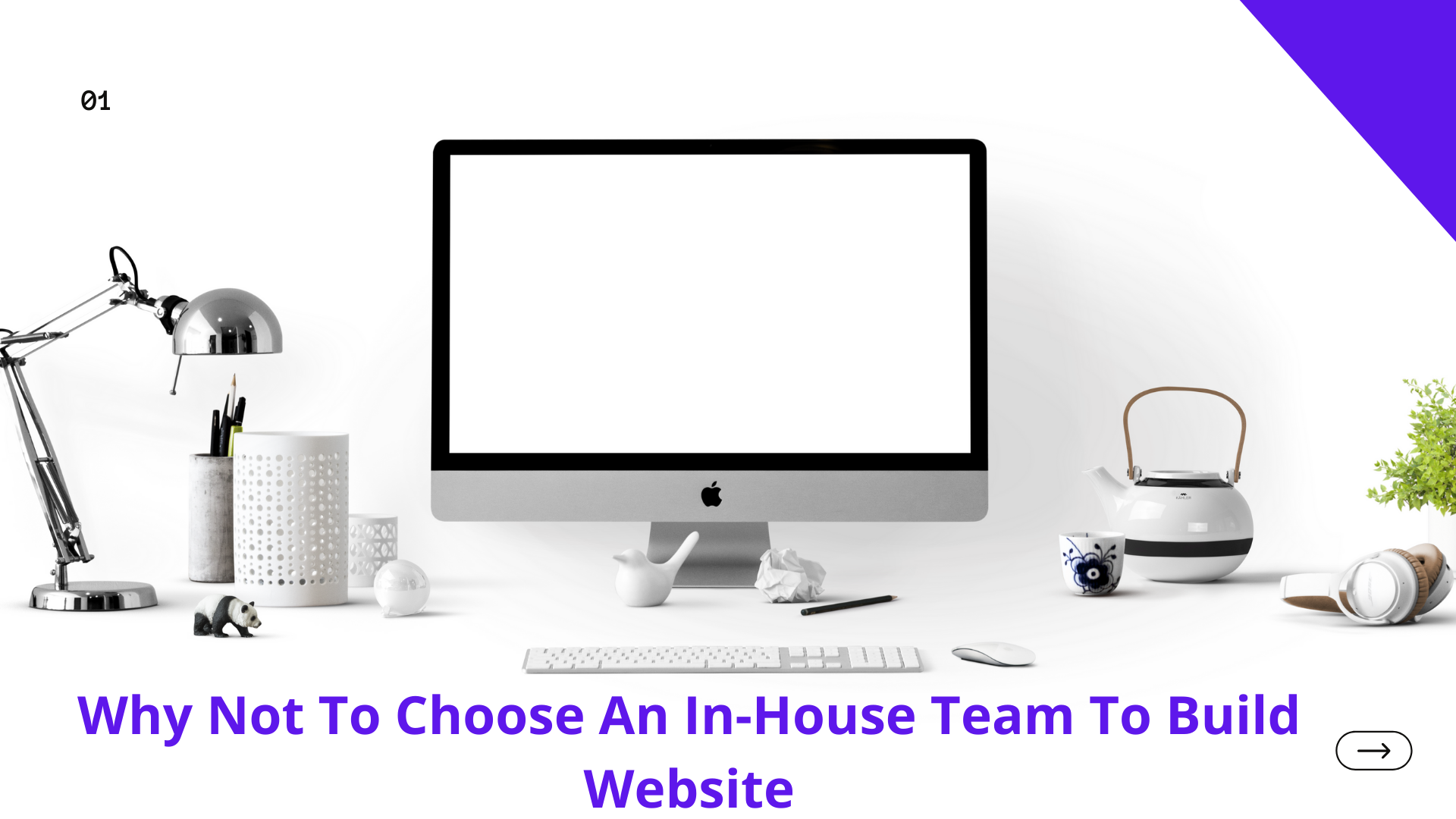 Why Not To Choose An In-House Team To Build Website