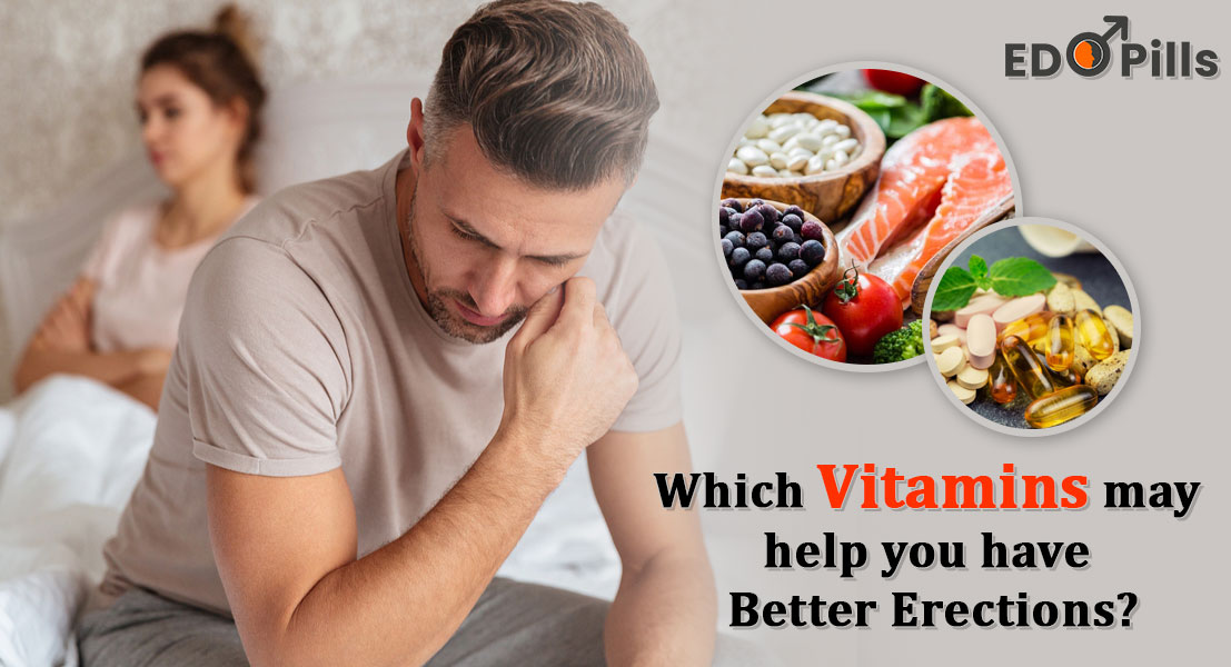Which vitamins may help you have better erections