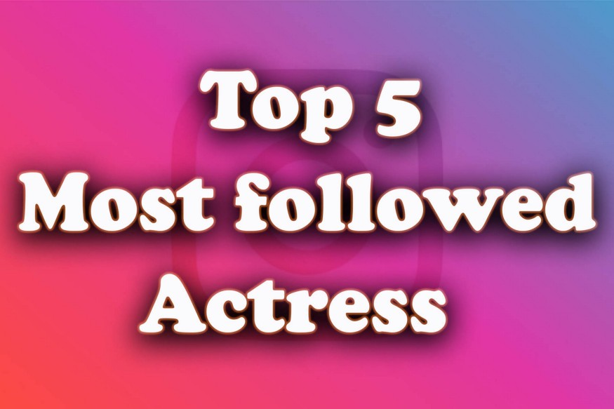 most followed actress on instagram