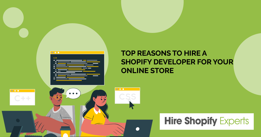 Top Reasons to Hire a Shopify Developer for Your Online Store
