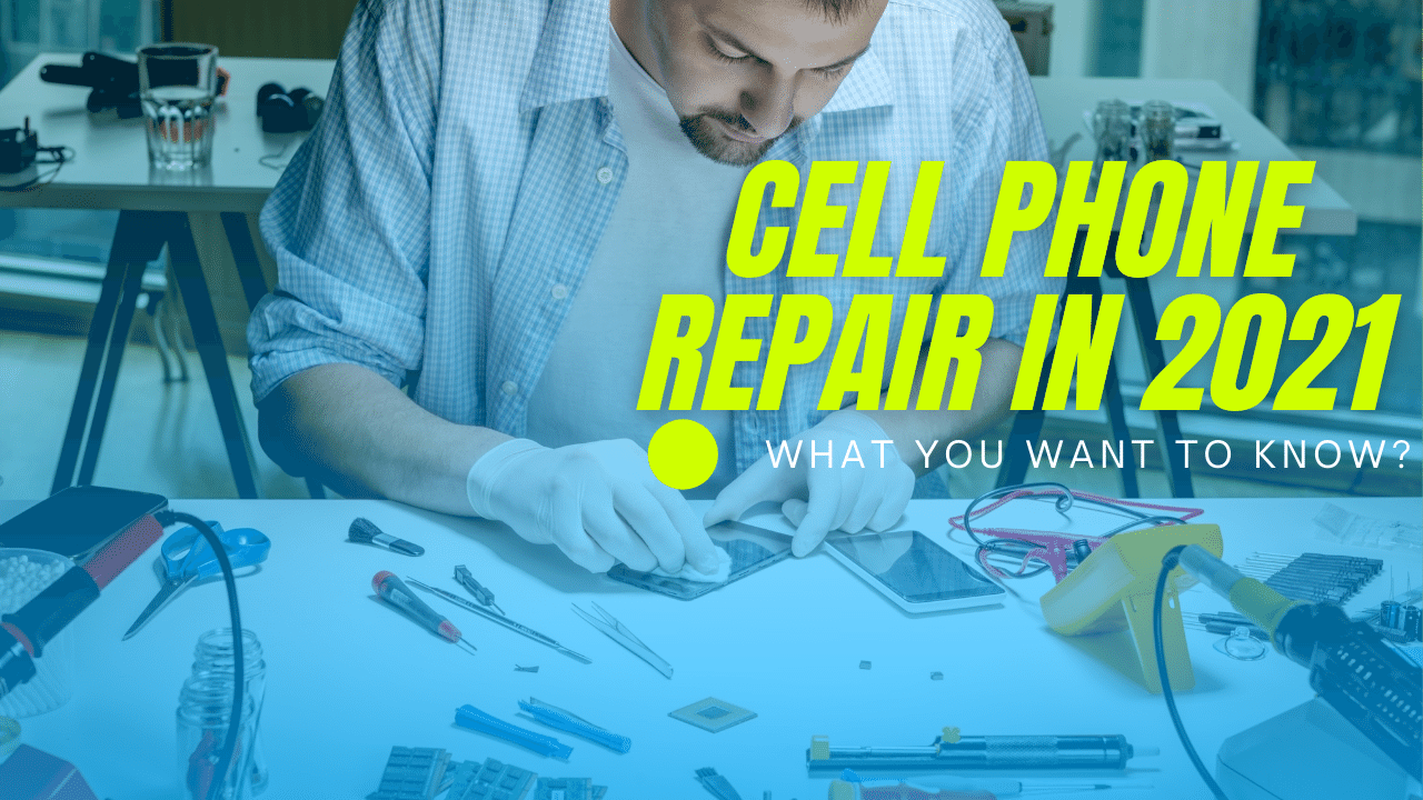 cell phone repair What you want to know